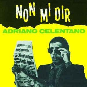 CELENTANO, ADRIANO – NON MI DIR (CD)