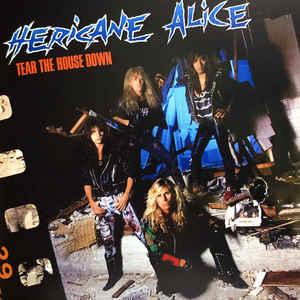 HERICANE ALICE – TEAR THE HOUSE DOWN (CD)