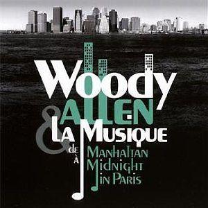 ALLEN, WOODY – WOODY ALLEN & LA MUSIQUE – DE MANHATTAN A MIDNIGHT IN PARIS (2xCD)