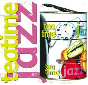 VARIOUS ARTISTS – TEA TIME JAZZ : LE JAZZ ? CONSERVE (CD)