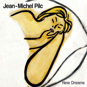 PILC, JEAN-MICHEL – NEW DREAMS (CD)