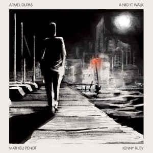 DUPAS, ARMEL – A NIGHT WALK (CD)