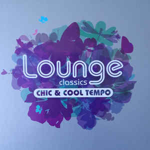 VARIOUS ARTISTS – LOUNGE CLASSICS -CHIC & COOL TEMPO 2CD WAGRA (2xCD)