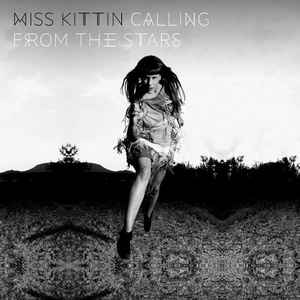 MISS KITTIN – CALLING FROM THE STARS (2xCD)
