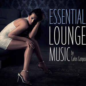 CAMPOS CARLOS – ESSENTIAL LOUNGE (4xCD)