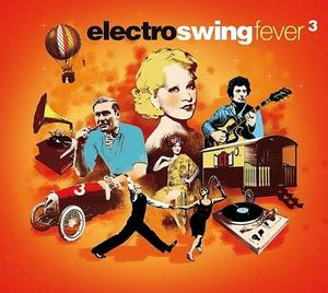 VARIOUS ARTISTS – ELECTRO SWING FEVER 3 (4xCD)