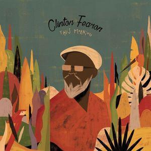 FEARON, CLINTON – THIS MORNING (CD)