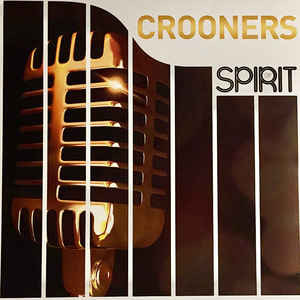 VARIOUS ARTISTS – SPIRIT OF CROONERS (LP)