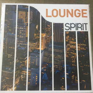 VARIOUS ARTISTS – SPIRIT OF LOUNGE (LP)