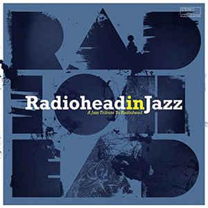 VARIOUS ARTISTS – RADIOHEAD IN JAZZ (LP)
