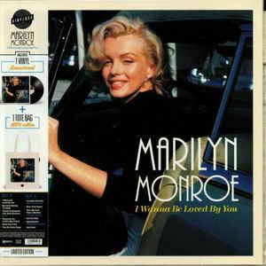 MARILYN MONROE – I WANNA BE LOVED YOU (LP+BAG)
