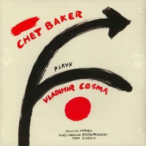 BAKER, CHET – CHET BAKER PLAYS VLADIMIR COSMA (LP)