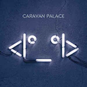 CARAVAN PALACE – ROBOT (LP)