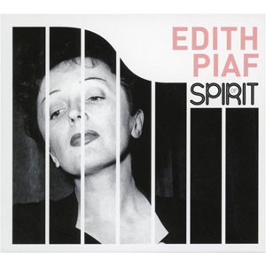 PIAF EDITH – SPIRIT OF EDITH PIAF (4xCD)