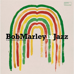 VARIOUS ARTISTS – BOB MARLEY IN JAZZ (LP)