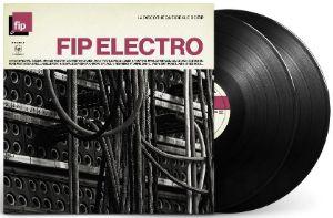 VARIOUS ARTISTS – FIP ELECTRO (2xLP)