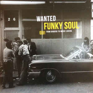 V/A – WANTED FUNKY SOUL: FROM DIGGERS TO MUSIC LOVERS (LP)