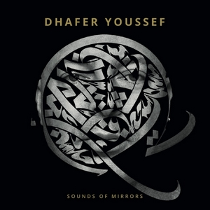 YOUSSEF, DHAFER – SOUNDS OF MIRRORS (2xLP)