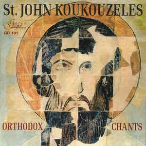 VARIOUS – ST. JOHN KOUKOUZELES. ORTHODOX CHANTS (CD)