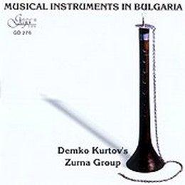 DEMKO KURTOV'S ZURNA GROUP – MUSICAL INSTRUMENTS IN BULGARIA (CD)