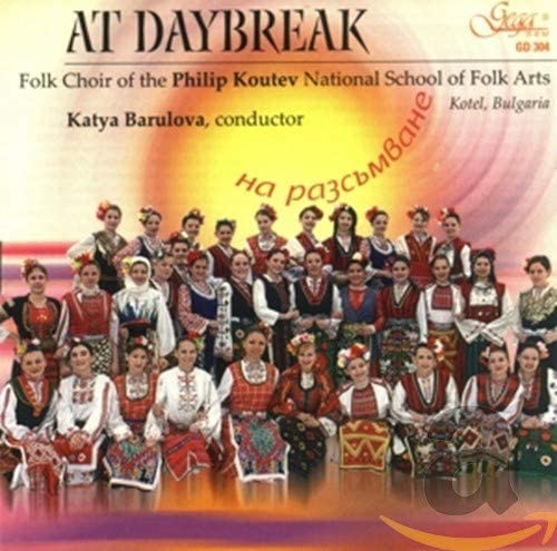 "FOLK CHOIR OF THE ""PHILIP KOUTEV"" NATIONAL SCHOOL OF FOLK ARTS – AT DAYBREAK (CD)"