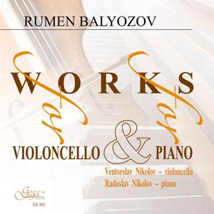 WORKS FOR VIOLONCELLO AND FOR PIANO – RUMEN BALYOZOV (CD)