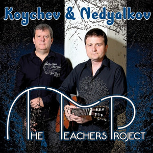 KOYCHEV & NEDYALKOV – THE TEACHERS PROJECT (CD)