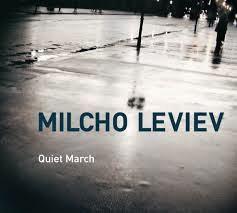 LEVIEV, MILCHO / МИЛЧО ЛЕВИЕВ – QUIET MARCH (CD)