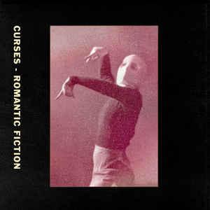 CURSES – ROMANTIC FICTION (LP)