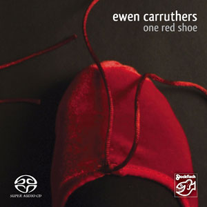 EWEN CARRUTHERS – ONE RED SHOE (SACD)