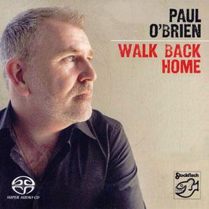 O'BRIEN, PAUL  – WALK BACK HOME  (SACD)