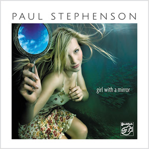 PAUL STEPHENSON – GIRL WITH A MIRROR (SACD)