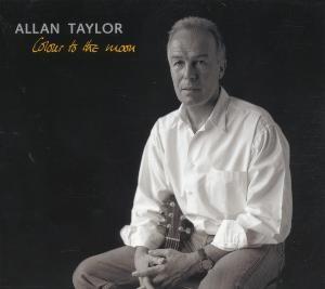 ALLAN TAYLOR – COLOUR TO THE MOON (CD)