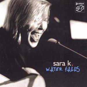 SARA K. – WATER FALLS (CD)