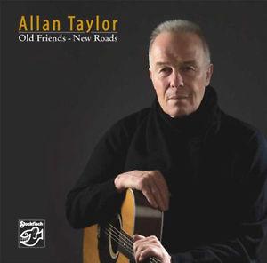 ALLAN TAYLOR – OLD FRIENDS-NEW ROADS  (CD)