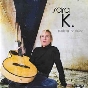SARA K. MADE IN THE SHADE PURE AUDIO BLURAY STOCK137052 –  (BLRY)