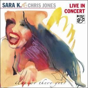 SARA K. & CHRIS JONES – LIVE IN CONCERT (2xLP)