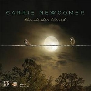 CARRIE NEWCOMER – THE SLENDER THREAD (2xLP)