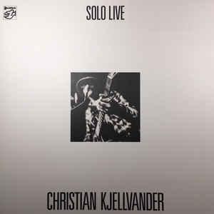 CHRISTIAN KJELLVANDER – SOLO – LIVE (LP)