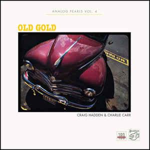 CRAIG HADDEN & CHARLIE CARR – ANALOG PEARLS VOL.4 – OLD GOLD (LP)