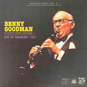 BENNY GOODMAN – ANALOG PEARLS VOL.5 – LIVE IN HAMBURG 1981 (2xLP)