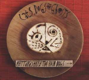 KOTTARASHKY & THE RAIN DO – CATS, DOGS & GHOSTS (CD)
