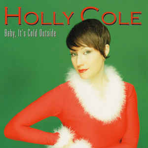 COLE, HOLLY BABY IT'S COLD OUTSIDE CD T&MRE 808792 –  (CD)