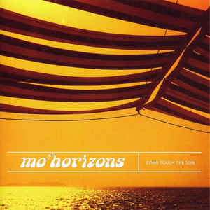 MO HORIZONS COME TOUCH THE SUN CD –  (CD)
