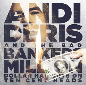 DERIS, ANDI AND THE BAD B – MILLION DOLLAR HAIRCUTS ON TEN CENT HEADS (2xCD)
