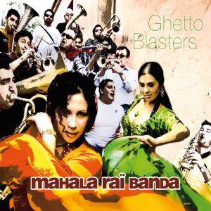 MAHALA RAI BANDA – GHETTO BLASTERS (CD)