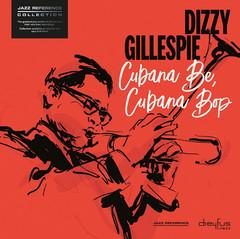 GILLESPIE, DIZZY – CUBANA BE, CUBANA BOP (LP)