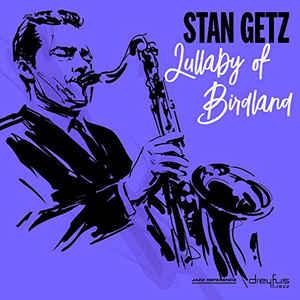 GETZ, STAN – LULLABY OF BIRDLAND (LP)