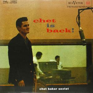 CHET BAKER SEXTET –  CHET IS BACK (LP)
