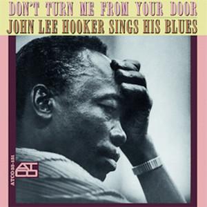 HOOKER, JOHN LEE – DON'T TURN ME FROM YOUR DOOR (LP)